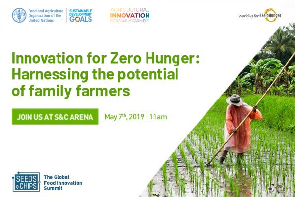 Harnessing the potential of family farmers - FAO + Seeds&Chips 2019